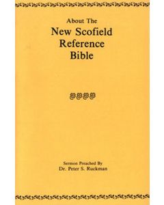 About the New Scofield Reference Bible - Dr. Peter S. Ruckman