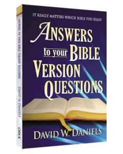 Answers to Your Bible Version Questions - David W. Daniels
