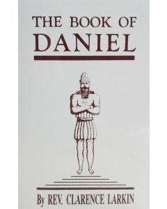 The Book of Daniel - Clarence Larkin