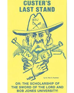Custer's Last Stand - Dr. Peter S. Ruckman
