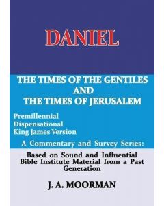 Daniel, A Commentary and Survey Series - Dr Jack A. Moorman front