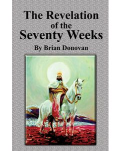 The Revelation of the Seventy Weeks - Brian Donovan