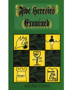 Five Heresies Examined - Dr. Peter S. Ruckman