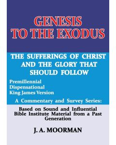 Genesis to the Exodus: A Commentary and Survey Series (Commentaries) - Dr Jack A. Moorman front