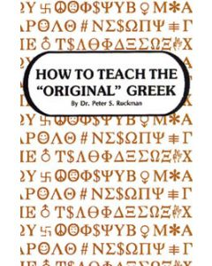 "How to Teach the ""Original"" Greek - Dr. Peter S. Ruckman"