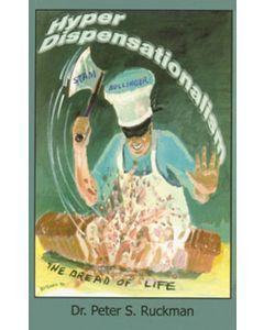 Hyper-Dispensationalism - Dr. Peter S. Ruckman