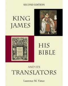 King James, his Bible, and its translators - Laurence M. Vance