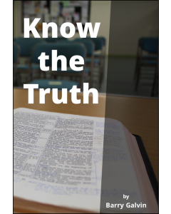 KNOW THE TRUTH by Barry Galvin