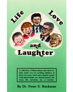 Life, Love, and Laughter - Dr. Peter S. Ruckman