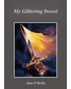 My Glittering Sword - Alan O'Reilly