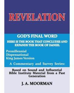 Revelation: God's Final Word - Dr Jack A. Moorman front