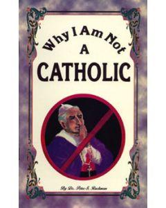 Why I Am Not A Catholic