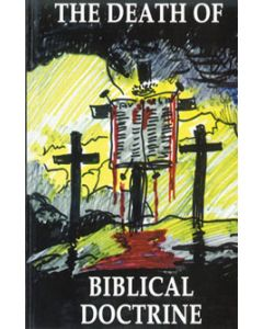 The Death of Biblical Doctrine