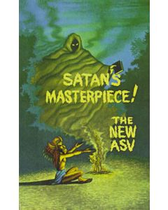 Satan's Masterpiece! The New ASV - Dr. Peter S. Ruckman