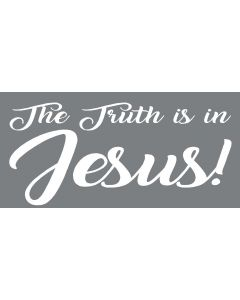 TfT - Window and car transfers / decal-stickers - The Truth is in Jesus!