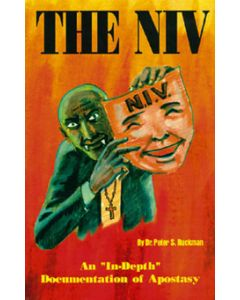 """The NIV: An """"In-Depth"""" Documentation of Apostasy - Peter S. Ruckman"""