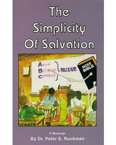 The Simplicity of Salvation - Dr. Peter S. Ruckman