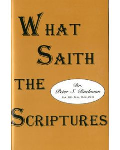 What Saith the Scriptures - Peter S. Ruckman
