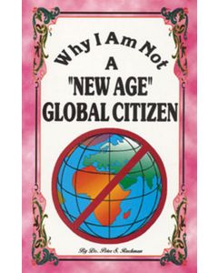 Why I Am Not a New-Age Global Citizen - Dr. Peter S. Ruckman
