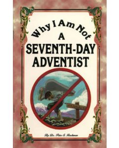 Why I Am Not a Seventh-Day Adventist - Peter S. Ruckman