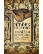 The Hidden History of the English Scriptures by Gail Riplinger