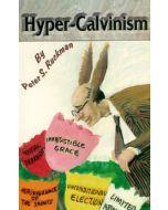 Hyper-Calvinism - Peter S. Ruckman