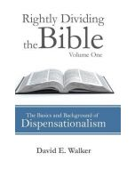 Rightly Dividing the Bible (Volume One) - David E. Walker