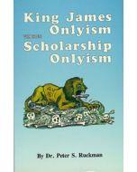 King James Onlyism vs Scholarship Onlyism