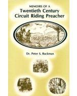 Memoirs of a Twentieth-Century Circuit Riding Preacher - Dr. Peter S. Ruckman