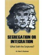 Segregation or Integration - Peter S. Ruckman