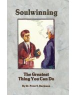 Soulwinning: The Greatest Thing You Can Do - Peter S. Ruckman