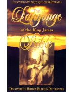 The Language of the King James Bible by Gail A. Riplinger