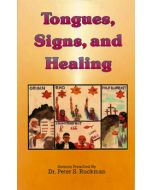 Tongues, Signs, and Healing - Peter S. Ruckman