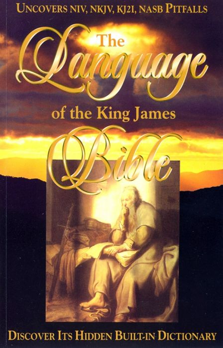 The Language Of The King James Bible By Gail A Riplinger