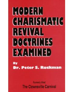 Modern Charismatic Revival Doctrines Examined
