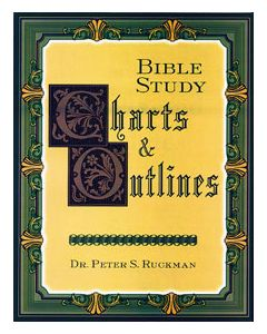 Dr. Peter Ruckman - Bible Study Charts and Outlines